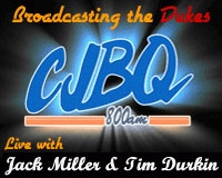 CJBQ 800 AM - Broadcasting the Dukes Live